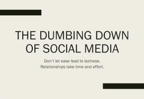 The Dumbing Down of Social Media
